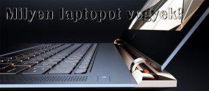 milyen laptopot vegyek