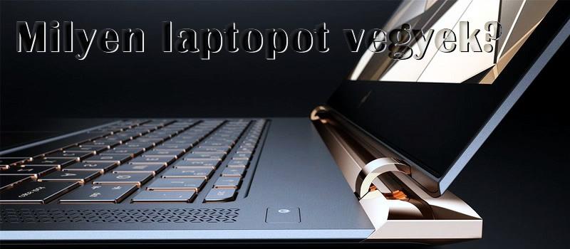 milyen laptopot vegyek - választás